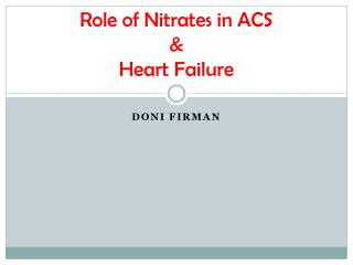 Role of Nitrates in ACS  &  Heart Failure