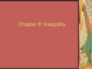 Chapter 8: Inequality