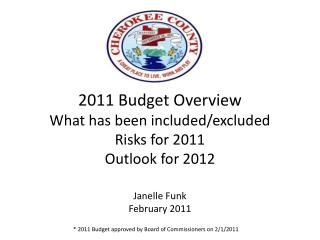 * 2011 Budget approved by Board of Commissioners on 2/1/2011