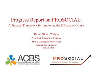 Progress Report on PROSOCIAL: A Practical Framework for Improving the Efficacy of Groups