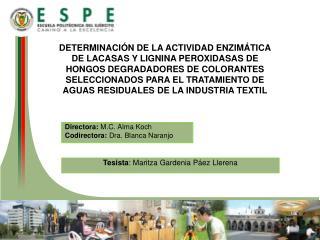 Directora:  M.C. Alma Koch Codirectora:  Dra. Blanca Naranjo