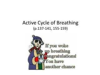 Active Cycle of Breathing (p.137-141, 155-159)