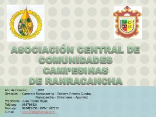 ASOCIACI�N CENTRAL DE  COMUNIDADES CAMPESINAS  DE RANRACANCHA