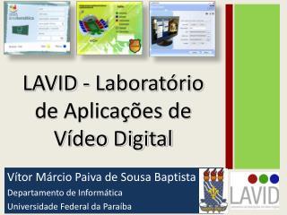 Vítor Márcio Paiva de Sousa Baptista Departamento de Informática Universidade Federal da Paraíba