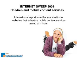 INTERNET SWEEP 2004 Children and mobile content services