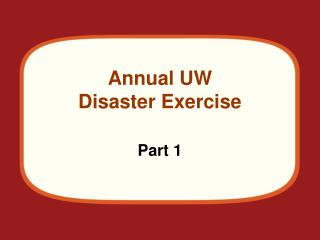 Annual UW  Disaster Exercise