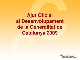Ajut Oficial  al Desenvolupament  de la Generalitat de Catalunya 2009