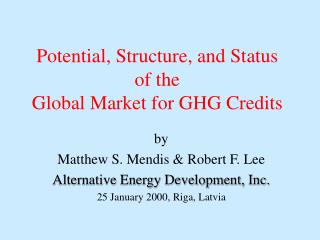 Potential, Structure, and Status of the Global Market for GHG Credits