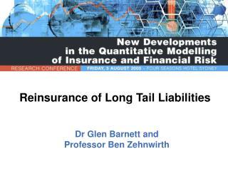 Reinsurance of Long Tail Liabilities