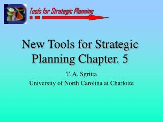 New Tools for Strategic Planning Chapter. 5