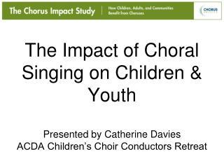 The Chorus  Impact Study: