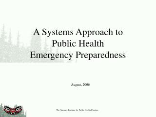 A Systems Approach to  Public Health  Emergency Preparedness