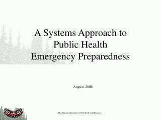 A Systems Approach to  Public Health  Emergency Preparedness