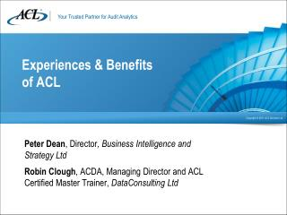 Experiences & Benefits  of ACL