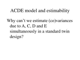 ACDE model and estimability