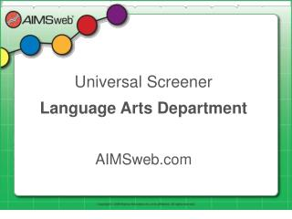 Universal Screener Language Arts Department AIMSweb