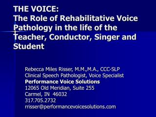 Rebecca Miles Risser, M.M.,M.A., CCC-SLP Clinical Speech Pathologist, Voice Specialist