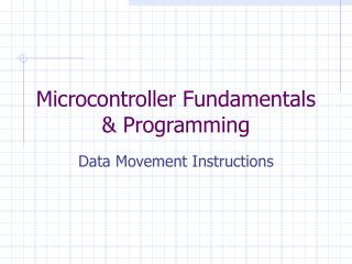 Microcontroller Fundamentals & Programming