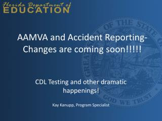 AAMVA and Accident Reporting-Changes are coming soon!!!!!