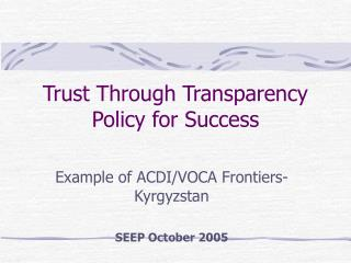 Trust Through Transparency Policy for Success
