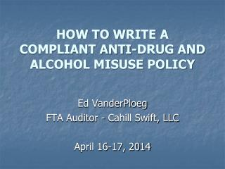 HOW TO WRITE  A COMPLIANT ANTI-DRUG AND ALCOHOL MISUSE POLICY