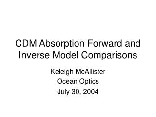 CDM Absorption Forward and Inverse Model Comparisons