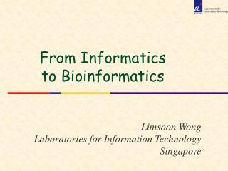 Limsoon Wong Laboratories for Information Technology Singapore