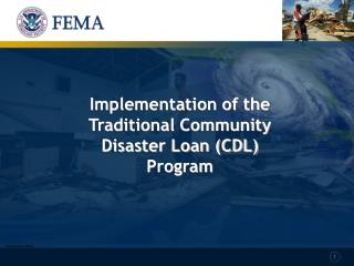 Implementation of the Traditional Community Disaster Loan (CDL) Program