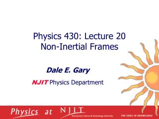 Physics 430: Lecture 20  Non-Inertial Frames