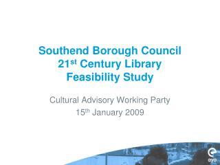 Southend Borough Council 21 st  Century Library Feasibility Study