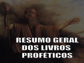 RESUMO GERAL DOS LIVROS  PROF�TICOS