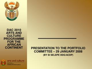 PRESENTATION TO THE PORTFOLIO  COMMITTEE – 29 JANUARY 2008 (BY SI SELEPE DDG/ACDP)
