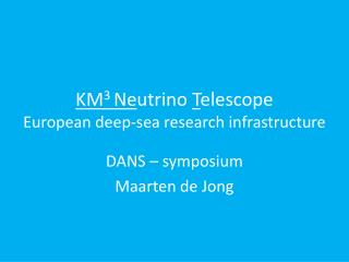 KM 3  Ne utrino  T elescope European deep-sea research infrastructure