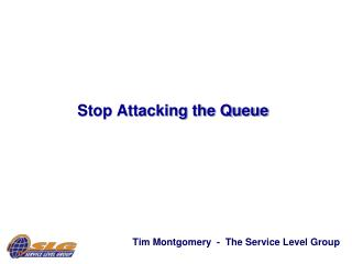 Stop Attacking the Queue