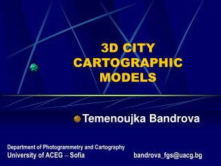 3D CITY CARTOGRAPHIC  MODELS