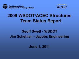 2009 WSDOT/ACEC Structures Team Status Report