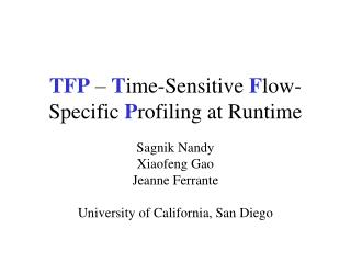 TFP  –  T ime-Sensitive  F low-Specific  P rofiling at Runtime