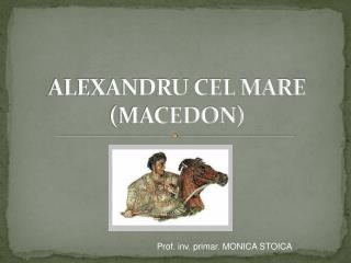 ALEXANDRU CEL MARE (MACEDON)