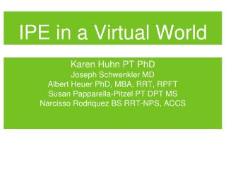 IPE in a Virtual World