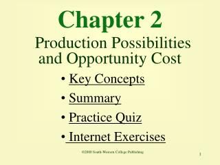 Chapter 2  Production Possibilities and Opportunity Cost