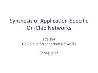Synthesis of Application-Specific On-Chip Networks