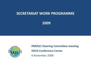 SECRETARIAT WORK PROGRAMME   2009