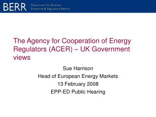 The Agency for Cooperation of Energy Regulators (ACER) – UK Government views