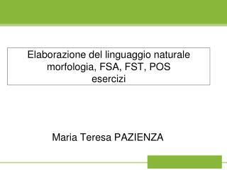 Elaborazione del linguaggio naturale morfologia, FSA, FST, POS esercizi