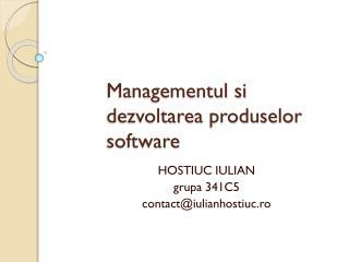 Managementul si dezvoltarea  pro duselor software