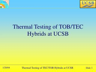 Thermal Testing of TOB/TEC Hybrids at UCSB