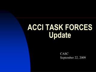 ACCI TASK FORCES Update