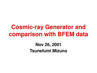 Cosmic-ray Generator and comparison with BFEM data