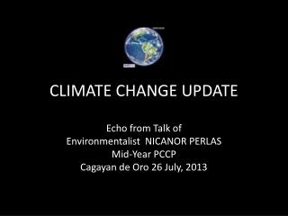 CLIMATE CHANGE UPDATE