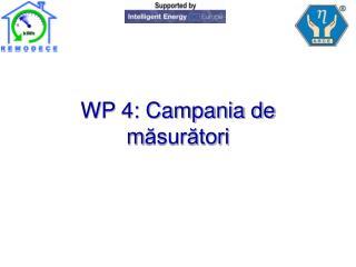 WP 4: Campania de m ăsurători